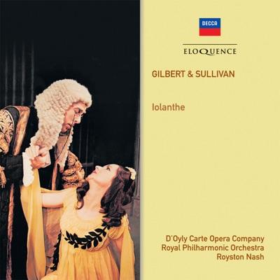 Gilbert & Sullivan: Iolanthe - Royal Philharmonic Orchestra