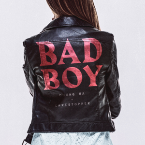 CHUNG HA & Christopher - Bad Boy