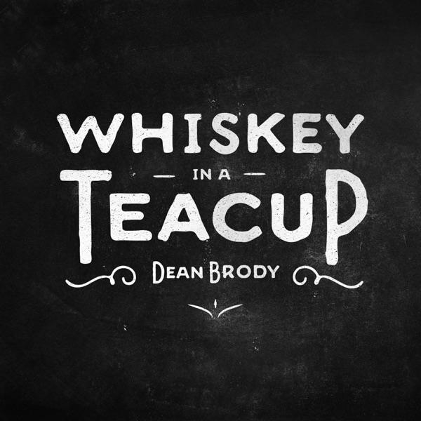 Dean Brody - Whiskey In A Teacup