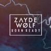Zayde Wølf - Born Ready artwork