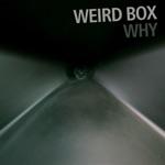Weird Box - Why (feat. Francesco Bearzatti)