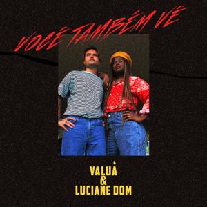 Luciane Dom & Valuá - Você Também Vê