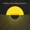 Revolution Come Knockin Single
