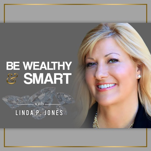 Cover image of Be Wealthy & Smart with Linda P. Jones