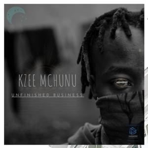 Kzee Mchunu - Unfinished Business