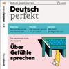 Div. - Deutsch perfekt Audio. 2/2019: Deutsch lernen Audio - Гњber GefГјhle sprechen artwork