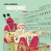 IKOQWE featuring Batida and Ikonoklasta - Pele  feat. Batida,Ikonoklasta