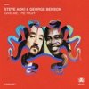 Give Me The Night by Steve Aoki & ジョージ・ベンソン