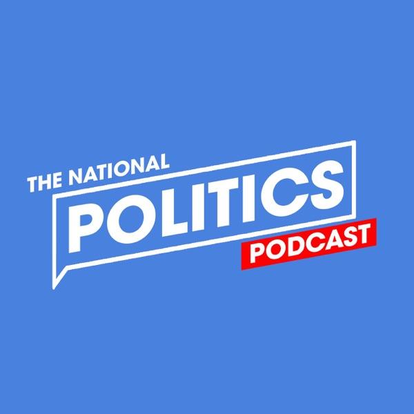 The National Politics Podcast