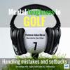 Professor Aidan Moran - Handling Mistakes and Setbacks: Mental toughness in Golf  artwork