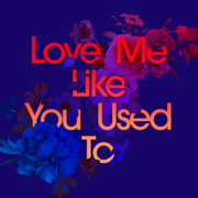Love Me Like You Used To (feat. Cecilia Gault) - Kaskade