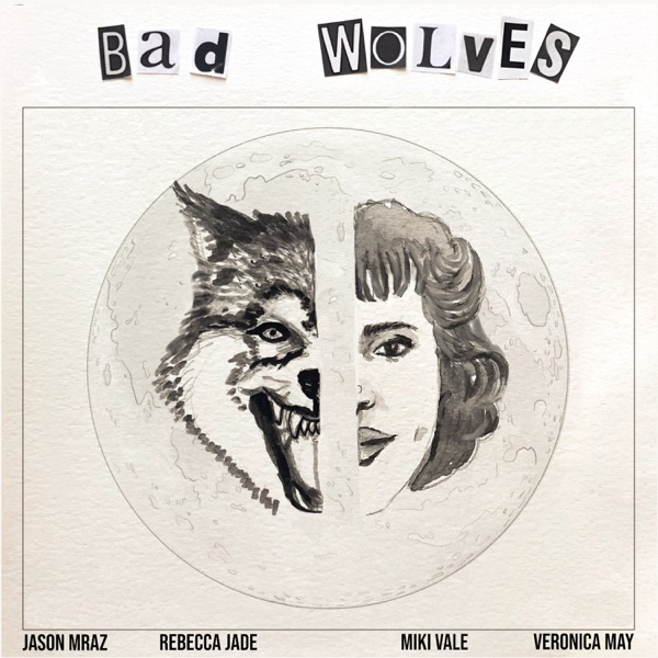 Bad Wolves (feat. Jason Mraz, Miki Vale & Veronica May) - Single