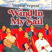 *repeat repeat - Wind in My Sail