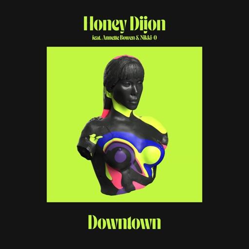 Downtown (feat. Annette Bowen & Nikki-O) - Single by Honey Dijon