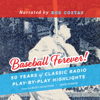 Jason Turbow & John Miley - Baseball Forever!: 50 Years of Classic Radio Play-by-play Highlights from the Miley Collection  artwork