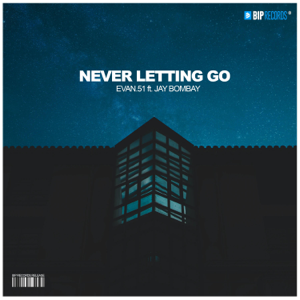 Evan.51 - Never Letting Go feat. Jay Bombay