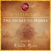 The Secret to Money Masterclass (Unabridged)