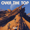 TWRP - Over the Top  artwork