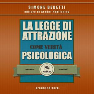 La Legge di Attrazione come verità psicologica