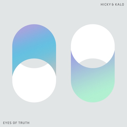 Eyes of Truth - Single by Hicky & Kalo