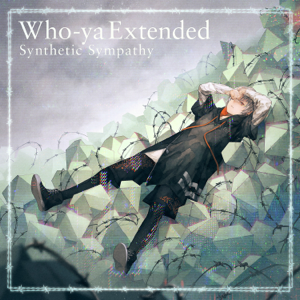 Who-ya Extended - Synthetic Sympathy