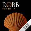 J. D. Robb - Bis in den Tod: Eve Dallas 4 artwork