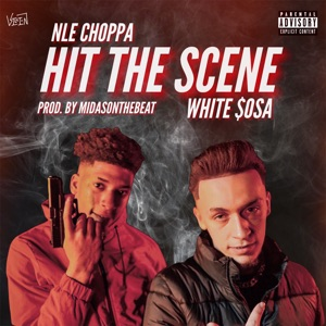 White $osa - Hit the Scene feat. NLE Choppa