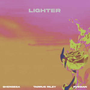 Shenseea, Tarrus Riley & Rvssian - Lighter