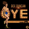 Dex Duncan - Oye! (feat. INTL) [Radio Edit] artwork