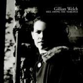 Gillian Welch - Good Til Now