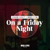 John Holt, Irie Ites - On a Friday Night