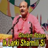 Ik Larki Sharmili Si