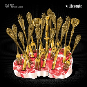 Kyle Bent - Lifestyle feat. Joyner Lucas