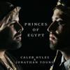 Princes of Egypt - Caleb Hyles & Jonathan Young