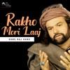 Rakho Mori Laaj Single