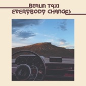 Berlin Taxi - Everybody Changes