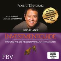 Robert Kiyosaki - Rich Dad's Investmentguide: Wo und wie die Reichen wirklich investieren artwork