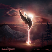 Illenium - Ashes To Ashes 004 (DJ Mix)