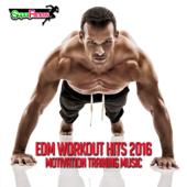 EDM Workout Hits 2016: Motivation Training Music