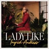 Ingrid Andress - Lady Like
