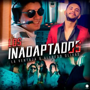 La Ventaja & Alfredo Olivas - Los Inadaptados