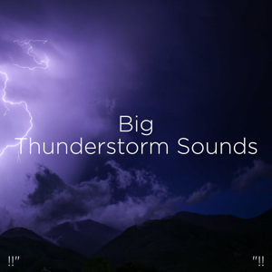"Thunderstorm Sound Bank & Thunderstorm Sleep - !!"" Big Thunderstorm Sounds ""!!"