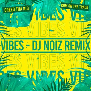 Creed Tha Kid - Vibes feat. KDM on the Track [DJ Noiz Remix]