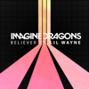 Imagine Dragons - Believer (feat. Lil Wayne)  artwork