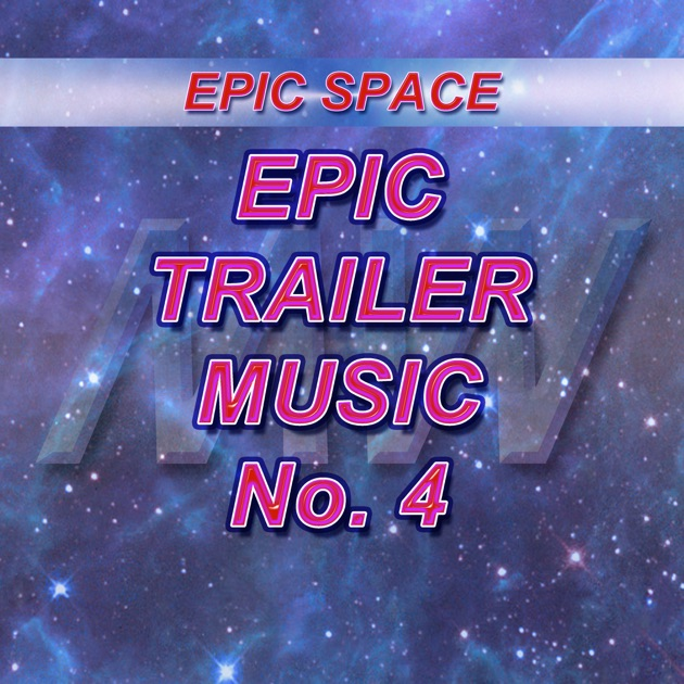 ‎Epic Trailer Music - No 3 by Epic Space