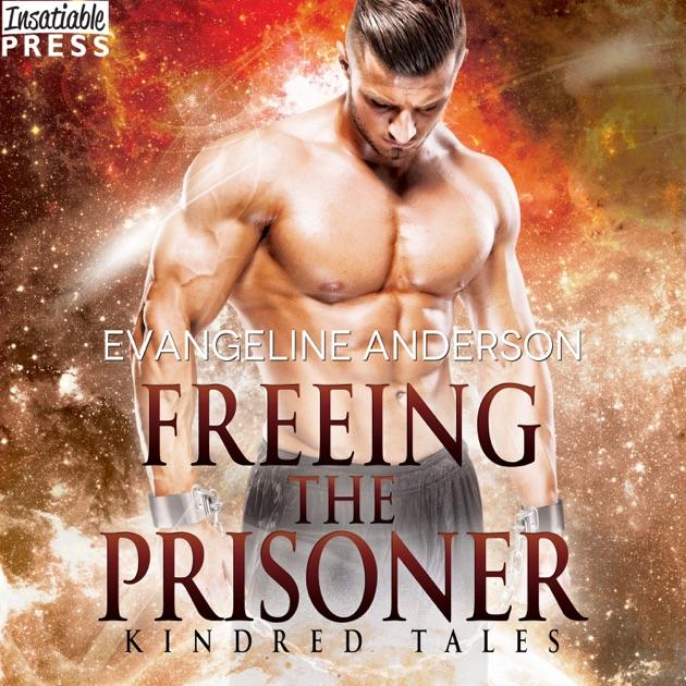 Freeing The Prisoner A Kindred Tales Novel By Evangeline Anderson