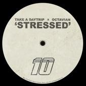 Take A Daytrip, octavian - Stressed
