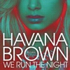 We Run the Night (feat. Pitbull) [Edited] - Single