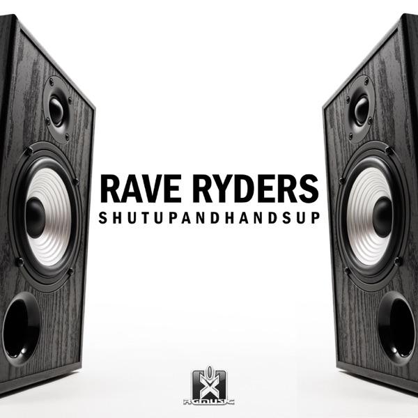 Rave Ryders - Shut Up & Hands Up