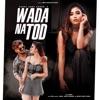 Wada Na Tod feat Sunny Andy Chora Neha Single